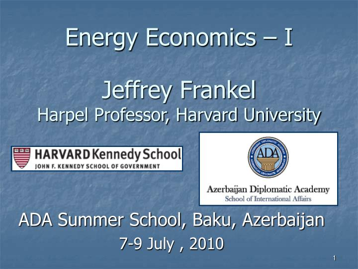 Energy economics i jeffrey frankel harpel professor harvard university