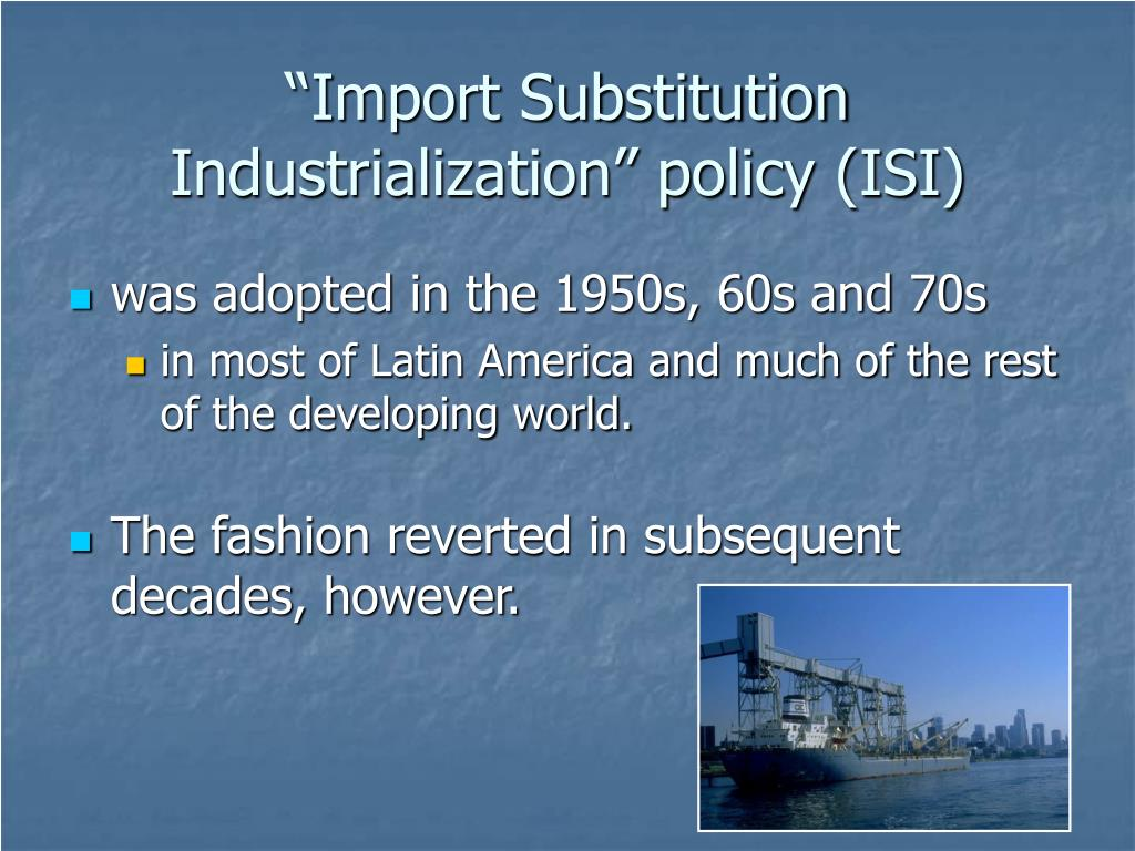 """Import Substitution Industrialization"" policy (ISI)"