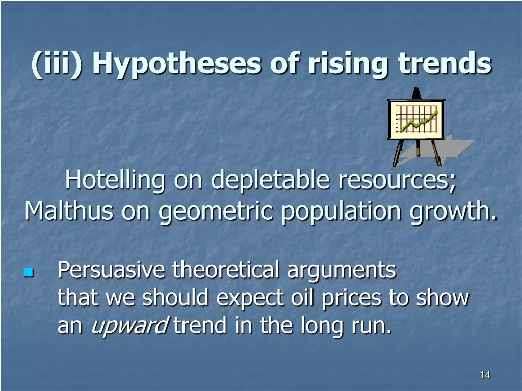 (iii) Hypotheses of rising trends