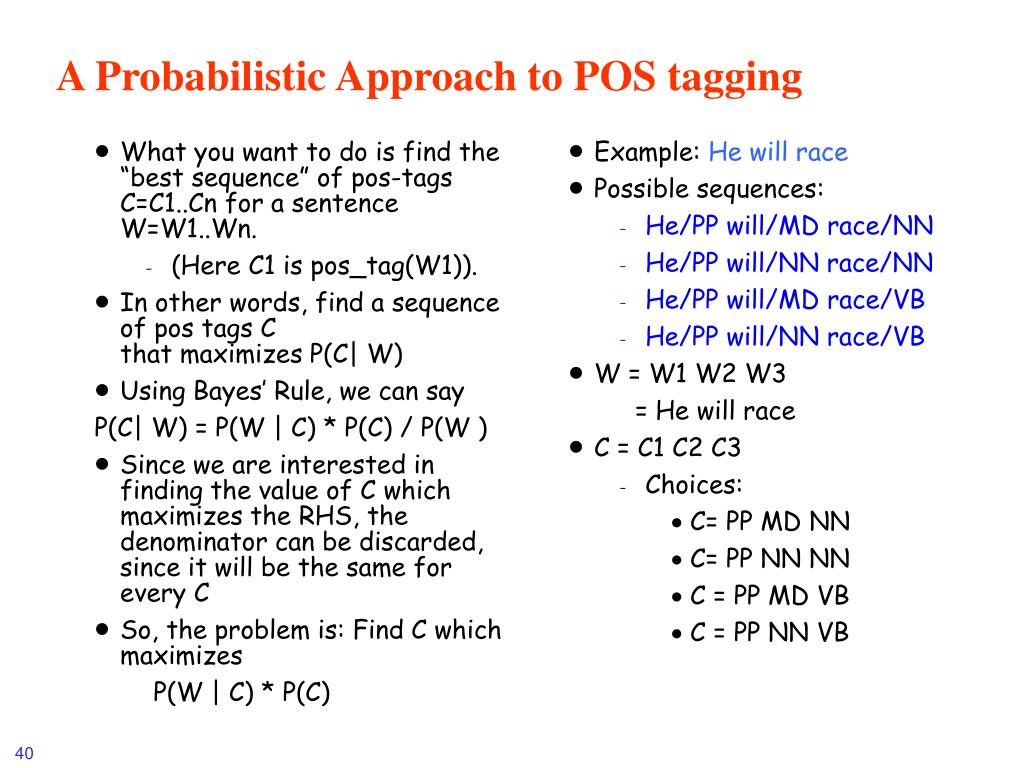 "What you want to do is find the ""best sequence"" of pos-tags C=C1..Cn for a sentence W=W1..Wn."