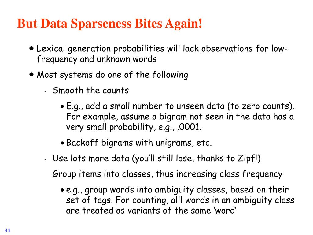 But Data Sparseness Bites Again!