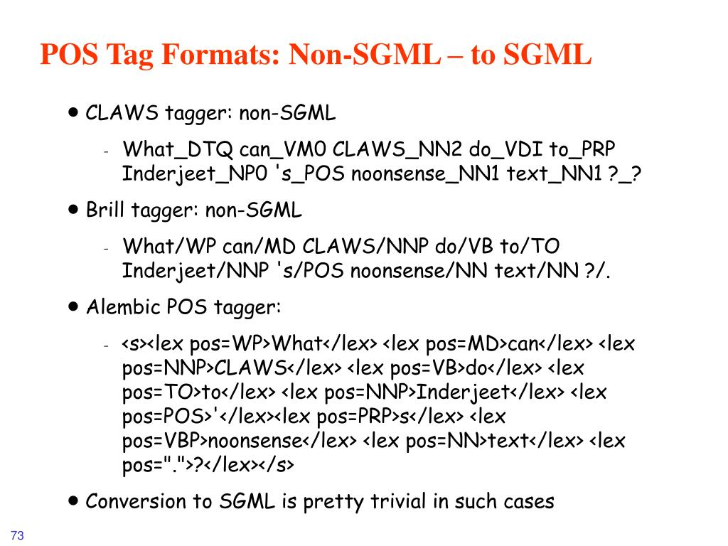 POS Tag Formats: Non-SGML – to SGML