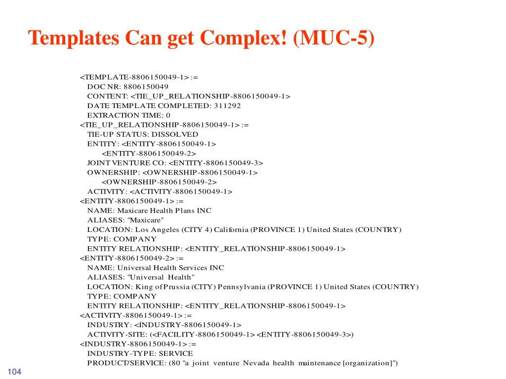 Templates Can get Complex! (MUC-5)