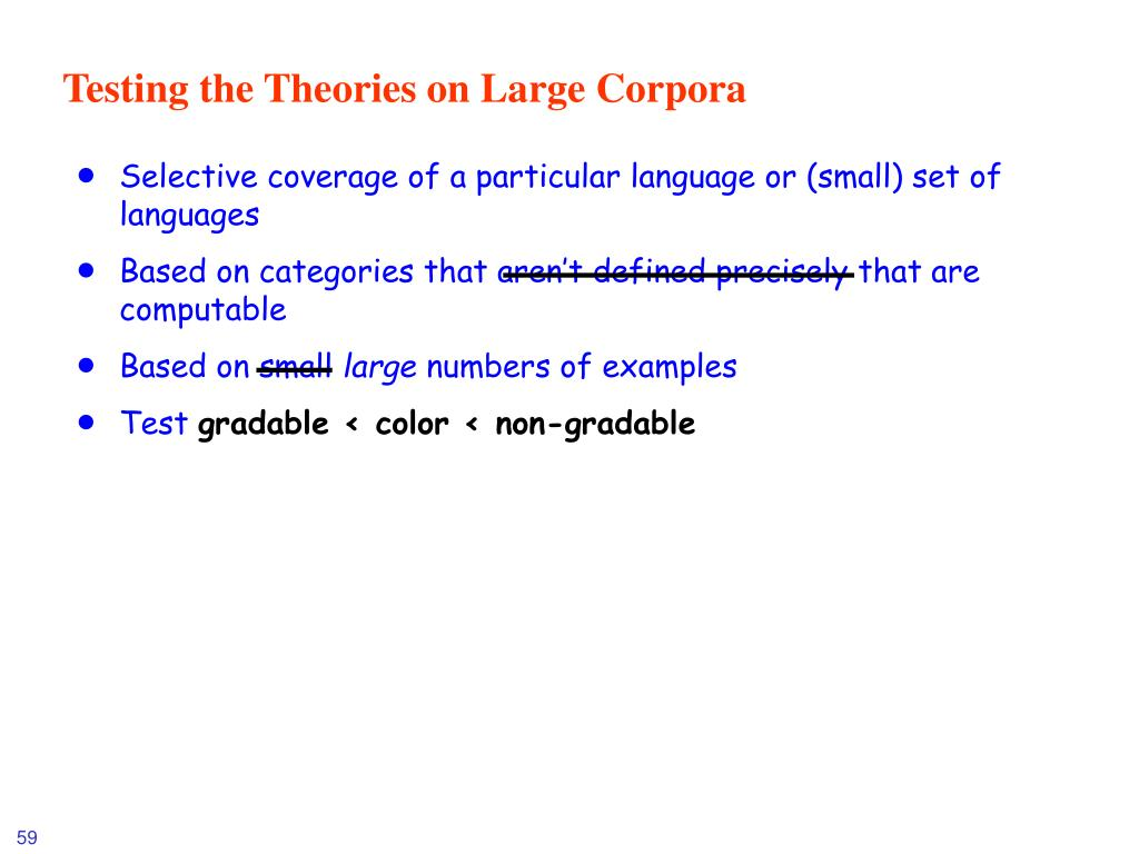 Testing the Theories on Large Corpora