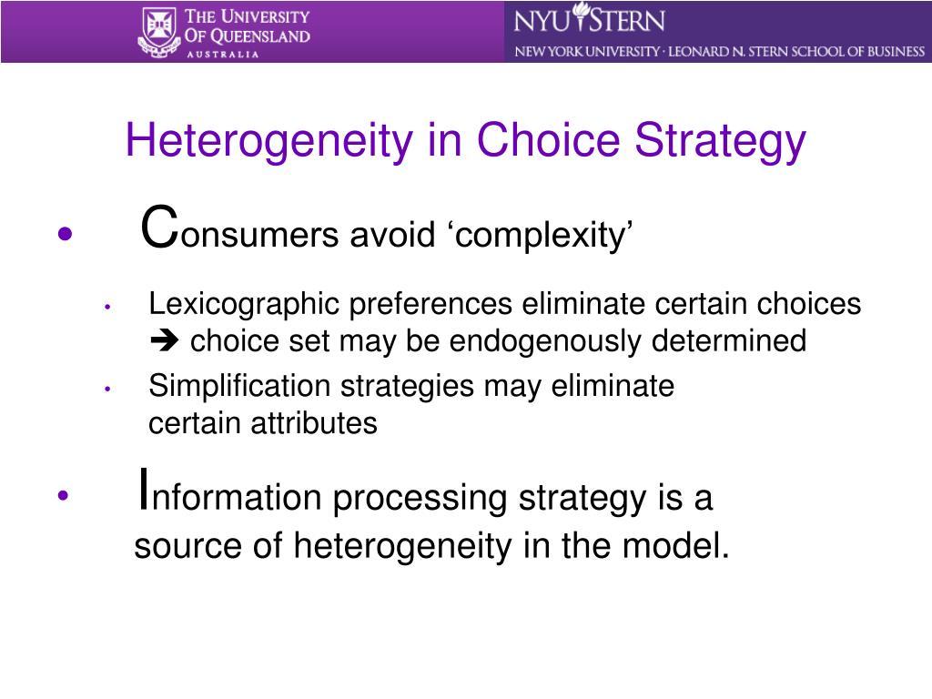Heterogeneity in Choice Strategy