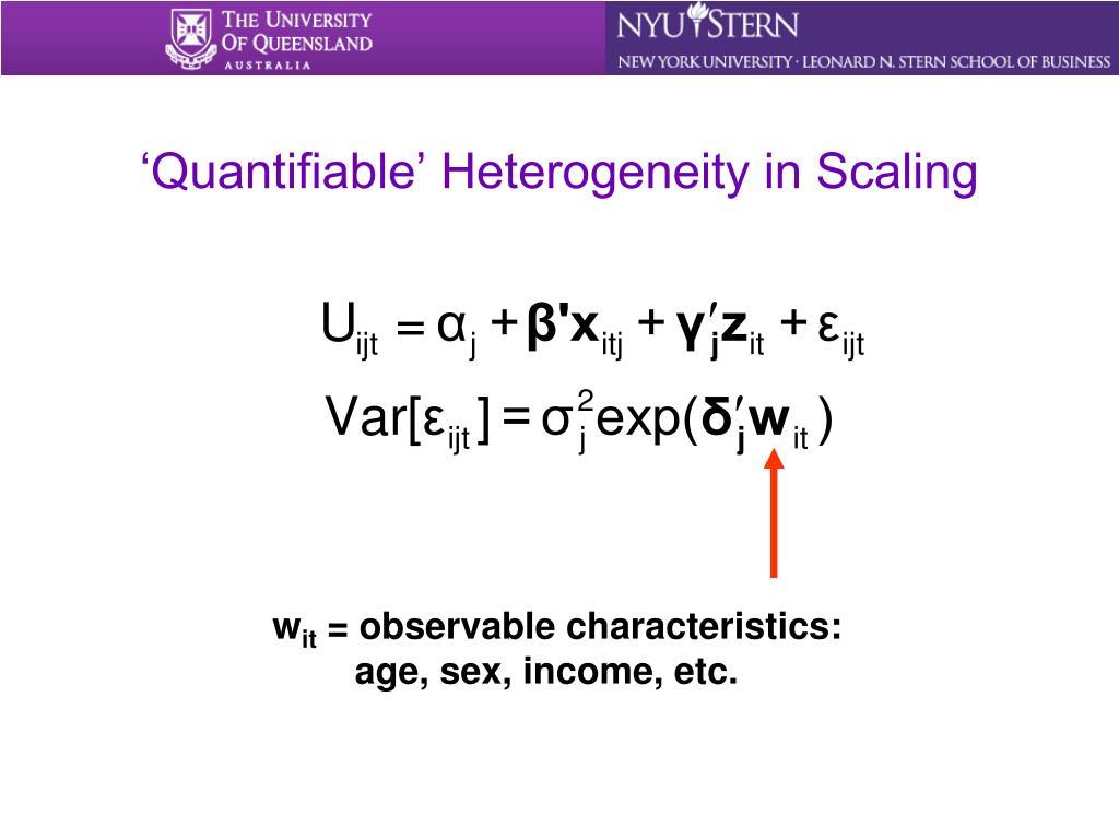 'Quantifiable' Heterogeneity in Scaling
