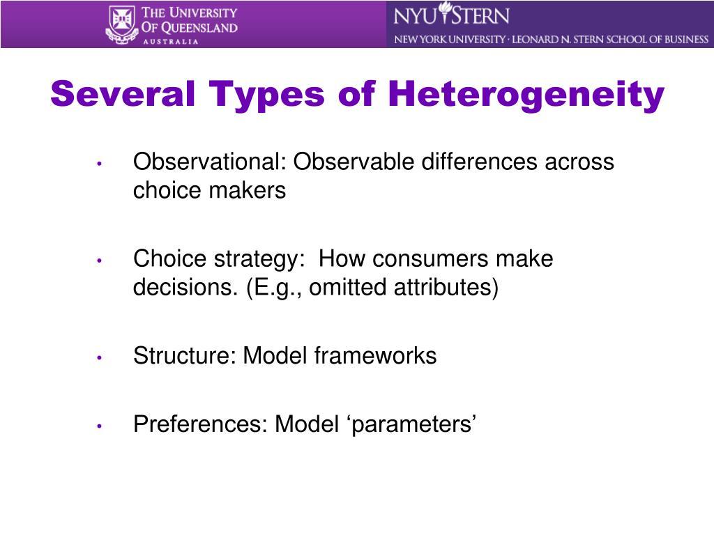 Several Types of Heterogeneity