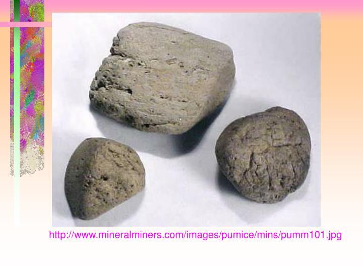 http://www.mineralminers.com/images/pumice/mins/pumm101.jpg