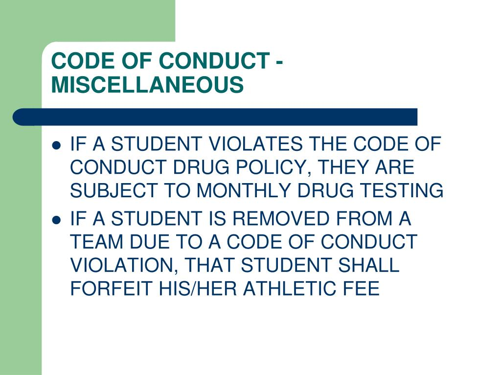 CODE OF CONDUCT -MISCELLANEOUS