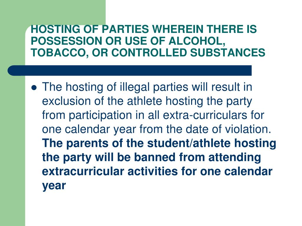 HOSTING OF PARTIES WHEREIN THERE IS POSSESSION OR USE OF ALCOHOL, TOBACCO, OR CONTROLLED SUBSTANCES