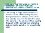 hosting of parties wherein there is possession or use of alcohol tobacco or controlled substances
