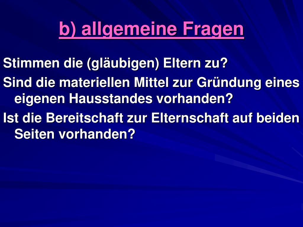 b) allgemeine Fragen