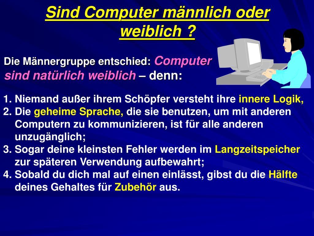Sind Computer männlich oder weiblich ?