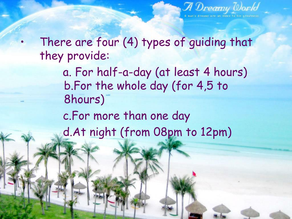 There are four (4) types of guiding that they provide: