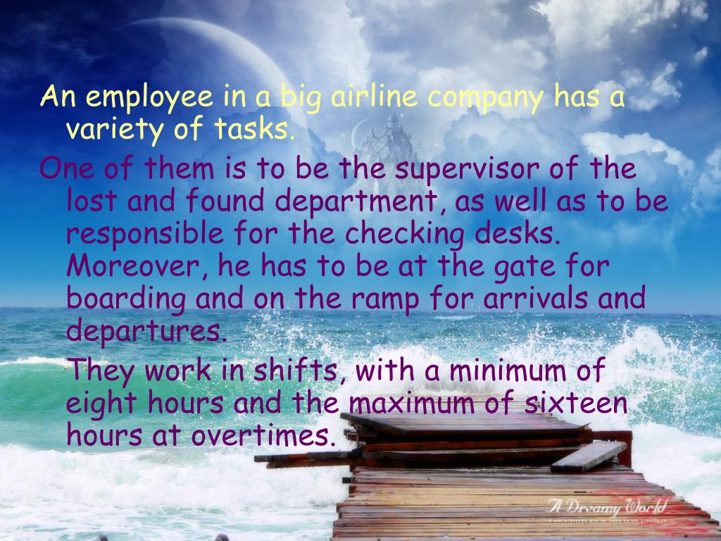 An employee in a big airline company has a variety of tasks.