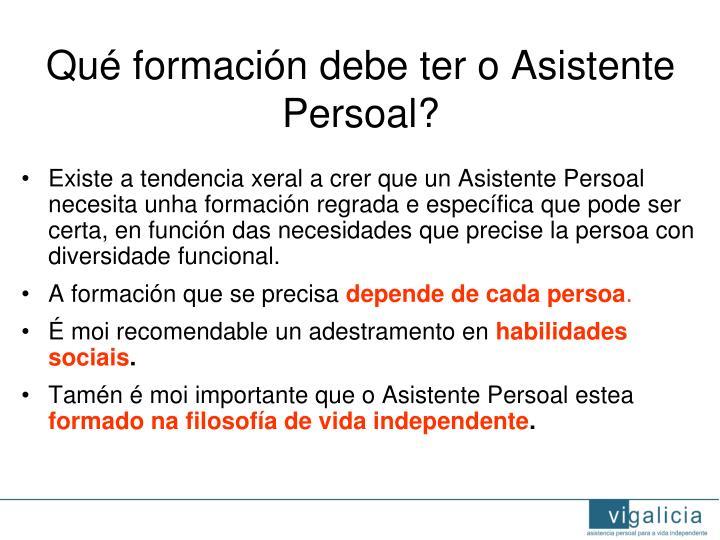 Qué formación debe ter o Asistente Persoal?