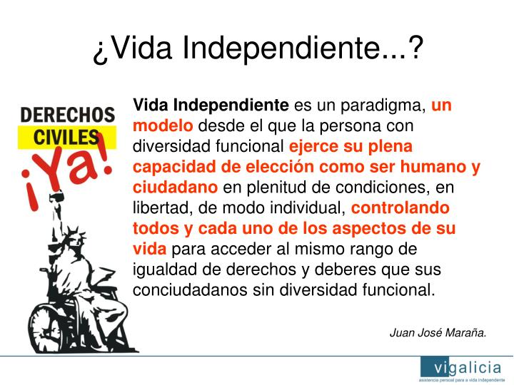 ¿Vida Independiente...?
