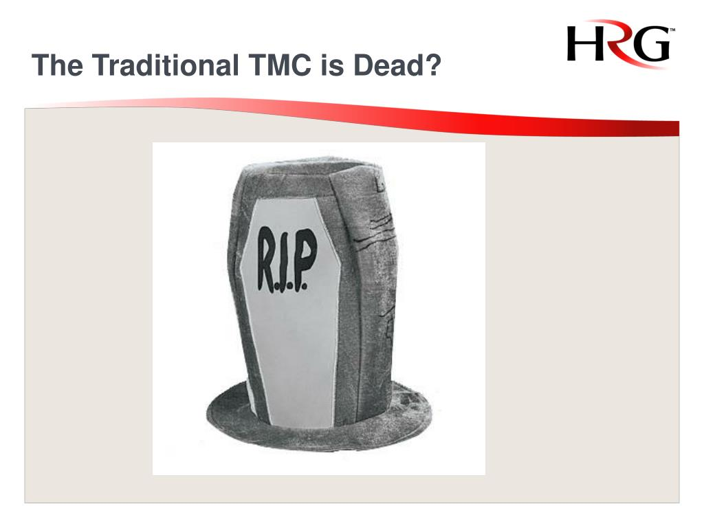 The Traditional TMC is Dead?
