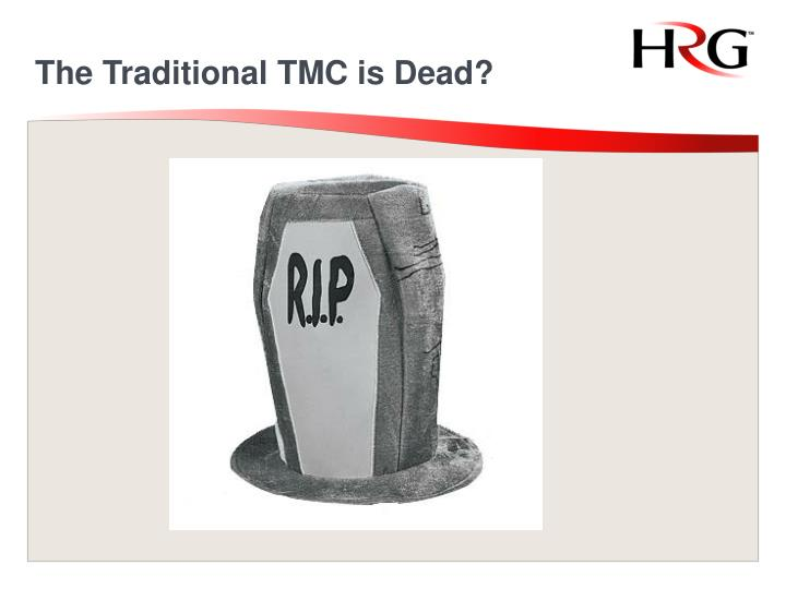 The traditional tmc is dead