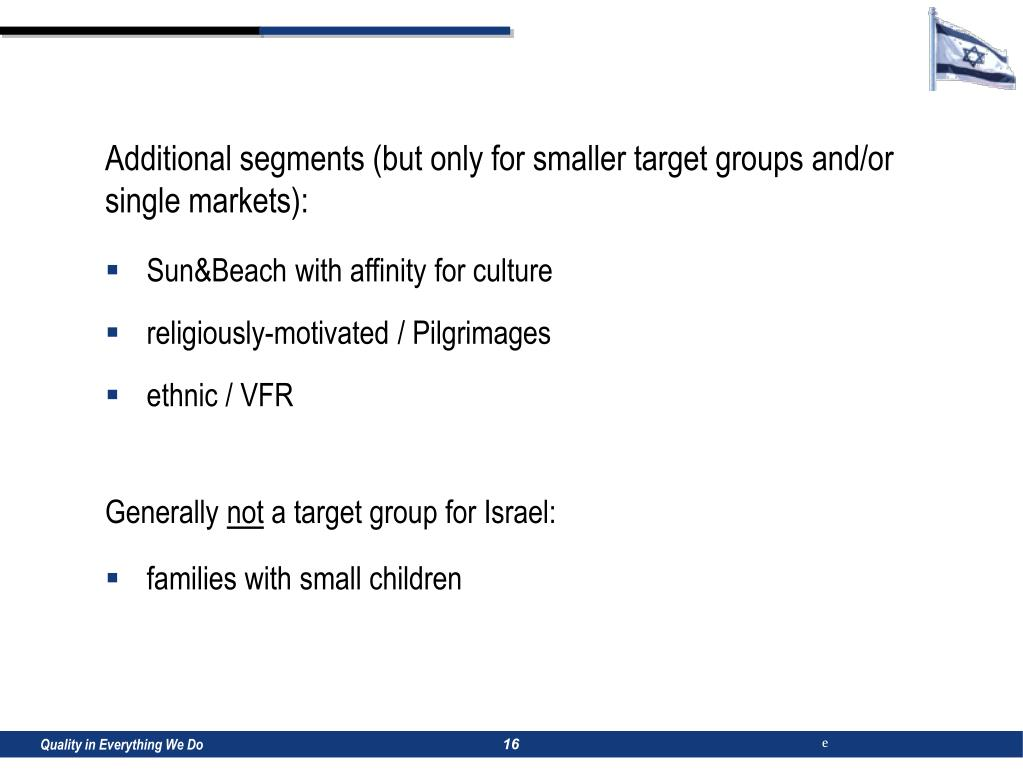 Additional segments (but only for smaller target groups and/or