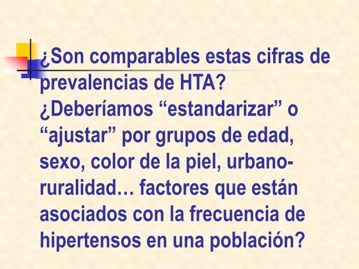 ¿Son comparables estas cifras de prevalencias de HTA?