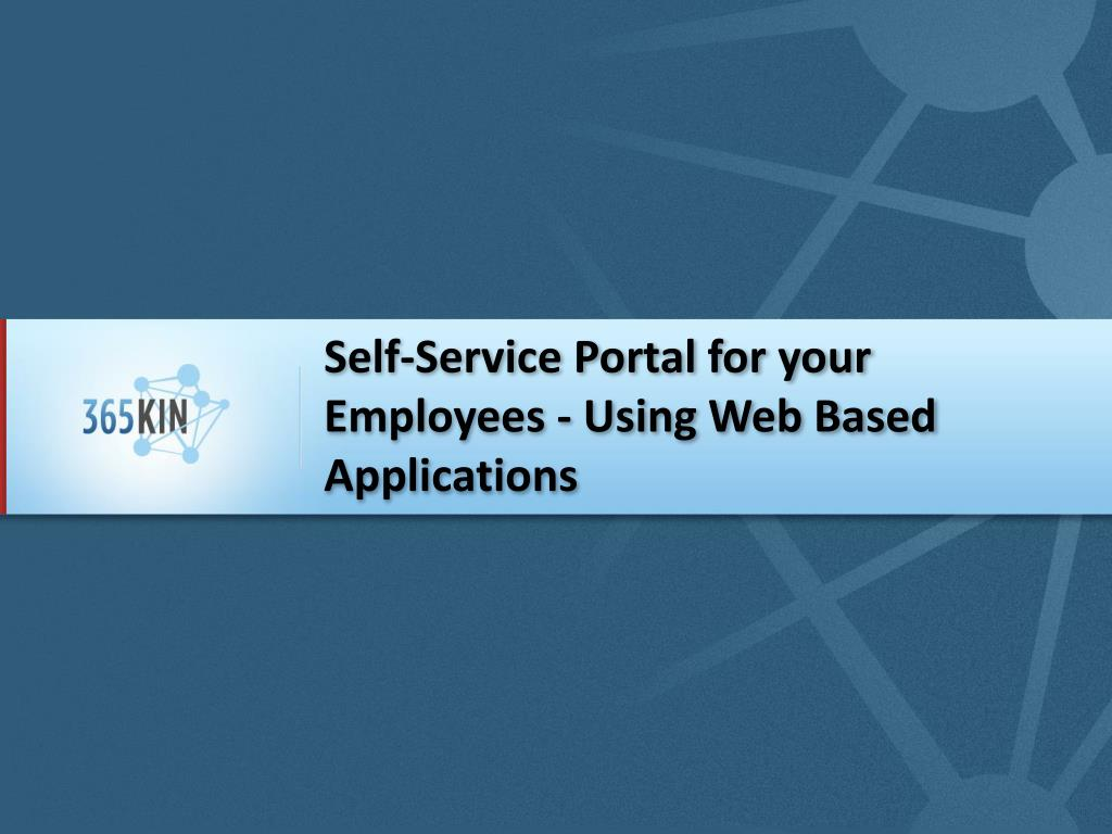 Self-Service Portal for your Employees - Using Web Based Applications