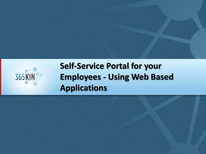 Self service portal for your employees using web based applications l.jpg