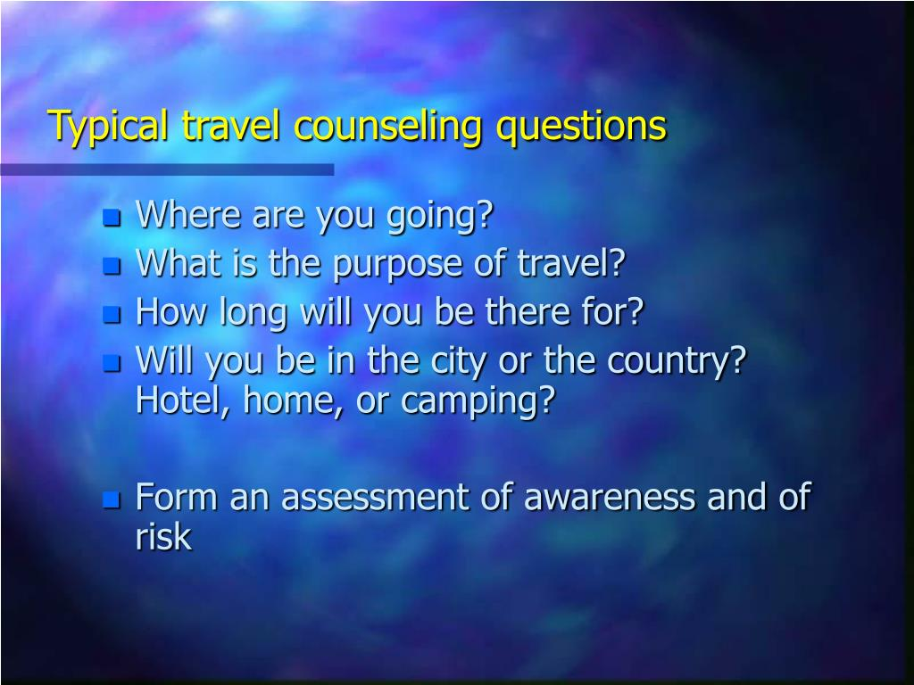 Typical travel counseling questions