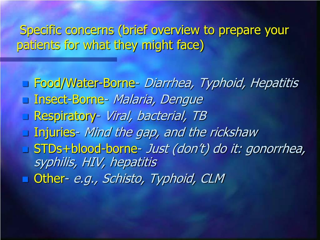 Specific concerns (brief overview to prepare your patients for what they might face)