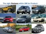 the right partners within gm for product9