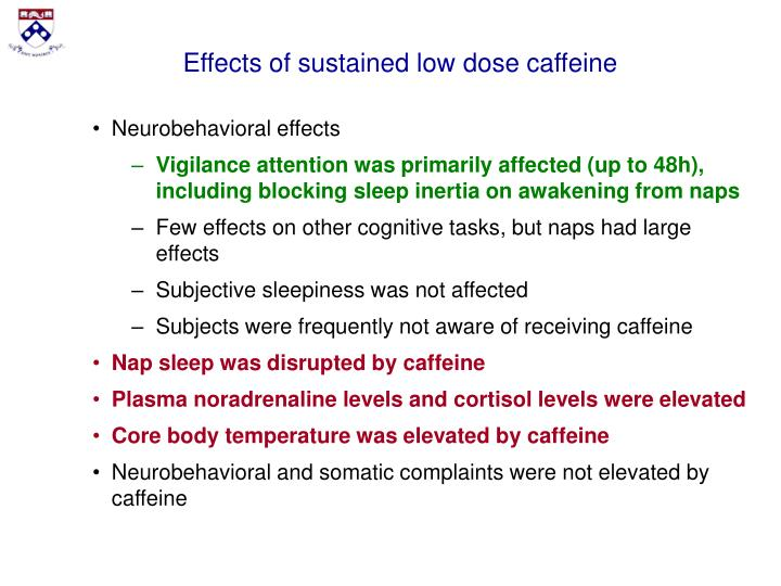 Effects of sustained low dose caffeine