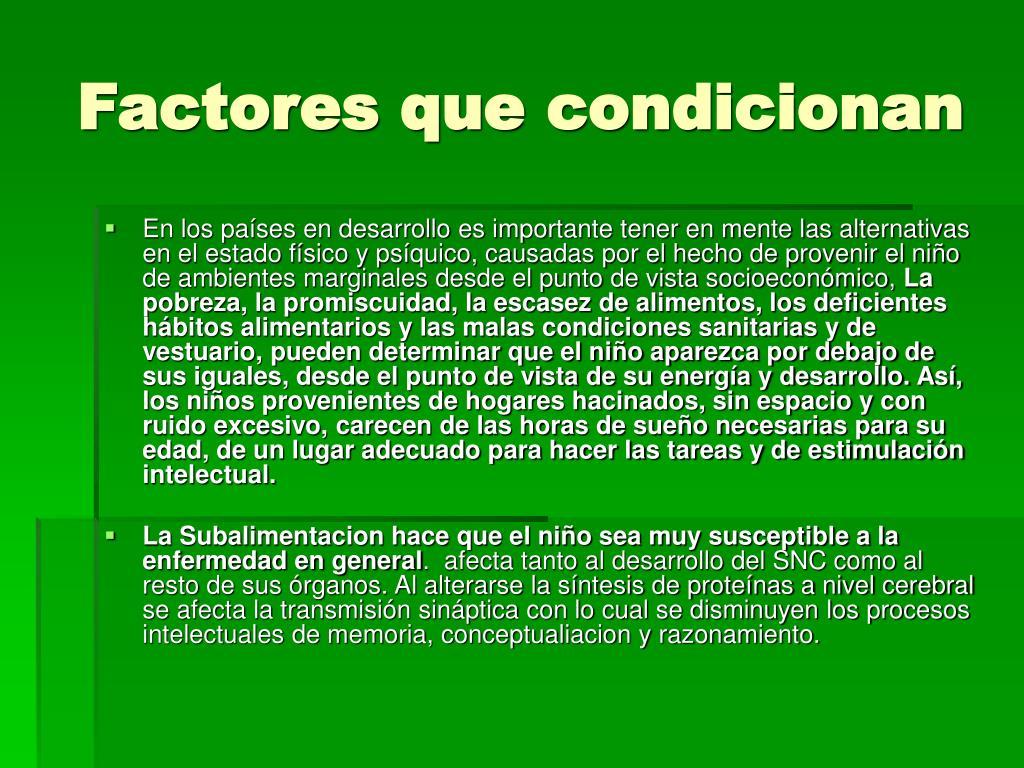 Factores que condicionan