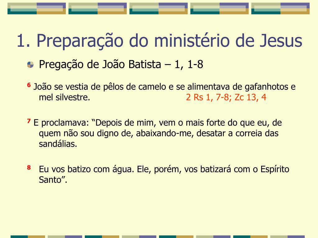 Pregação de João Batista – 1, 1-8