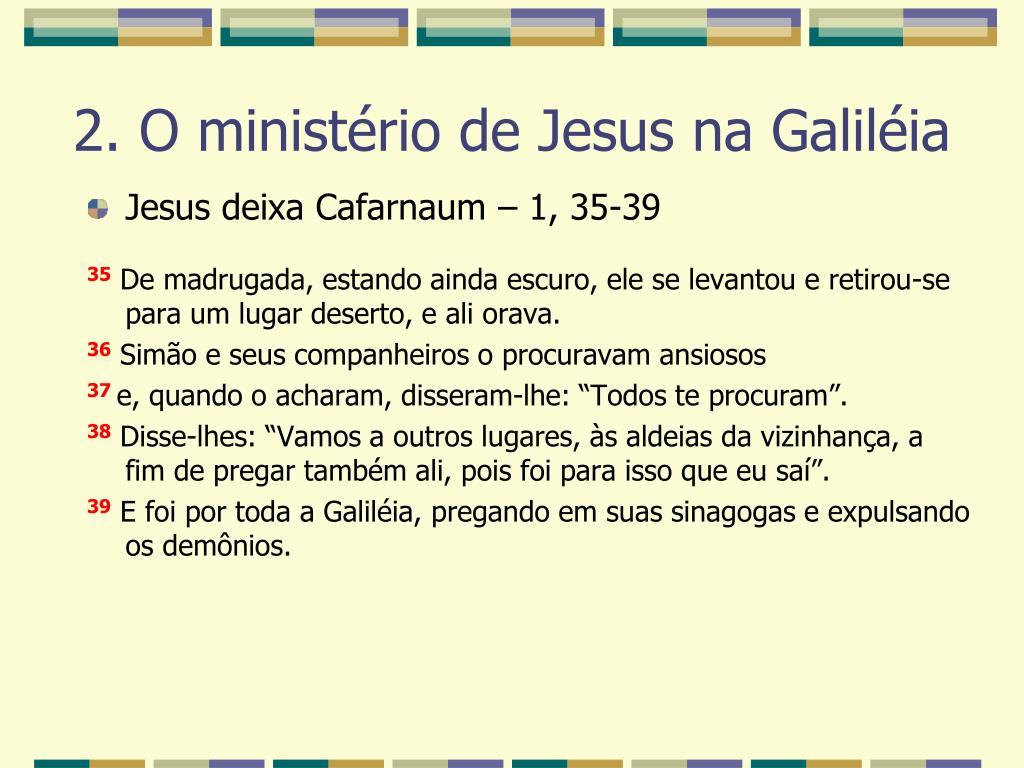 Jesus deixa Cafarnaum – 1, 35-39