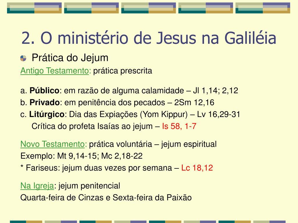 2. O ministério de Jesus na Galiléia