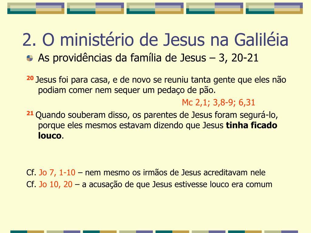 As providências da família de Jesus – 3, 20-21