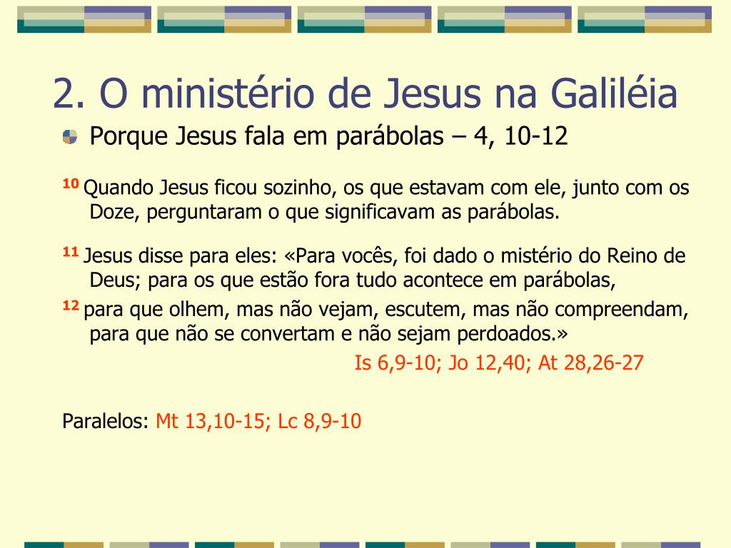 Porque Jesus fala em parábolas – 4, 10-12
