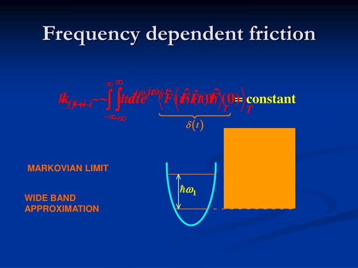 Frequency dependent friction