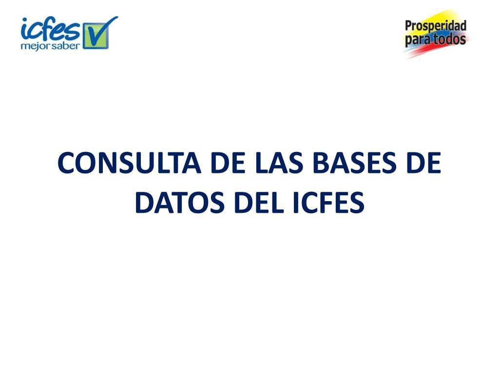 CONSULTA DE LAS BASES DE DATOS DEL ICFES