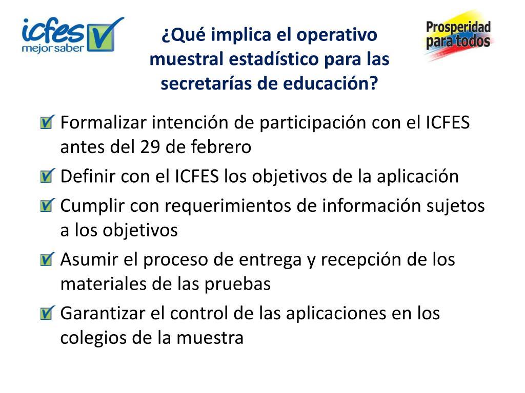 ¿Qué implica el operativo muestral estadístico para las secretarías de educación?