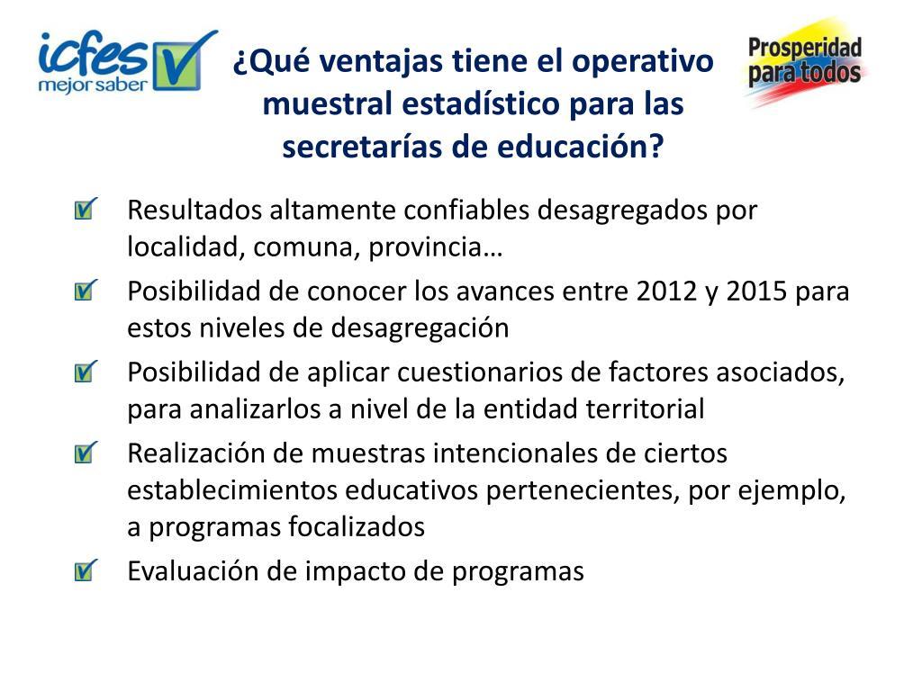 ¿Qué ventajas tiene el operativo muestral estadístico para las secretarías de educación?