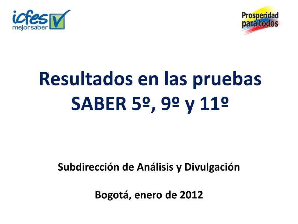 Resultados en las pruebas SABER 5º, 9º y 11º