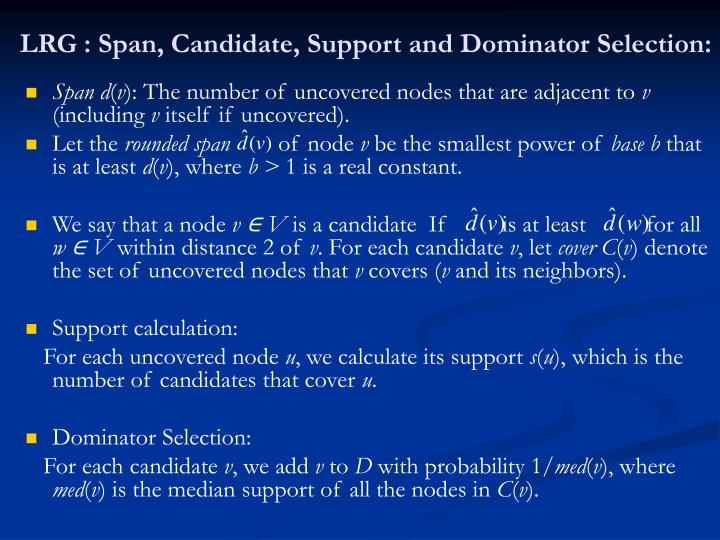 LRG : Span, Candidate, Support and Dominator Selection: