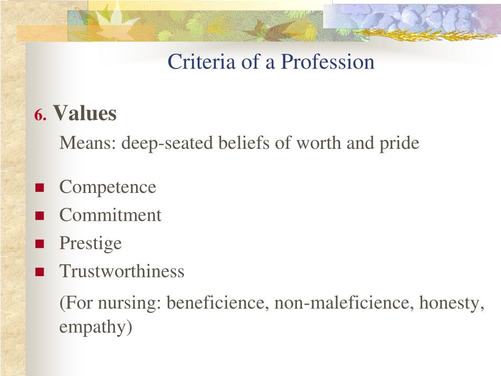criteria of a profession 11 what is a profession given the purpose of this treatise, a mere attempt to define or simply to conduct an examination of design professionalism would, i believe.