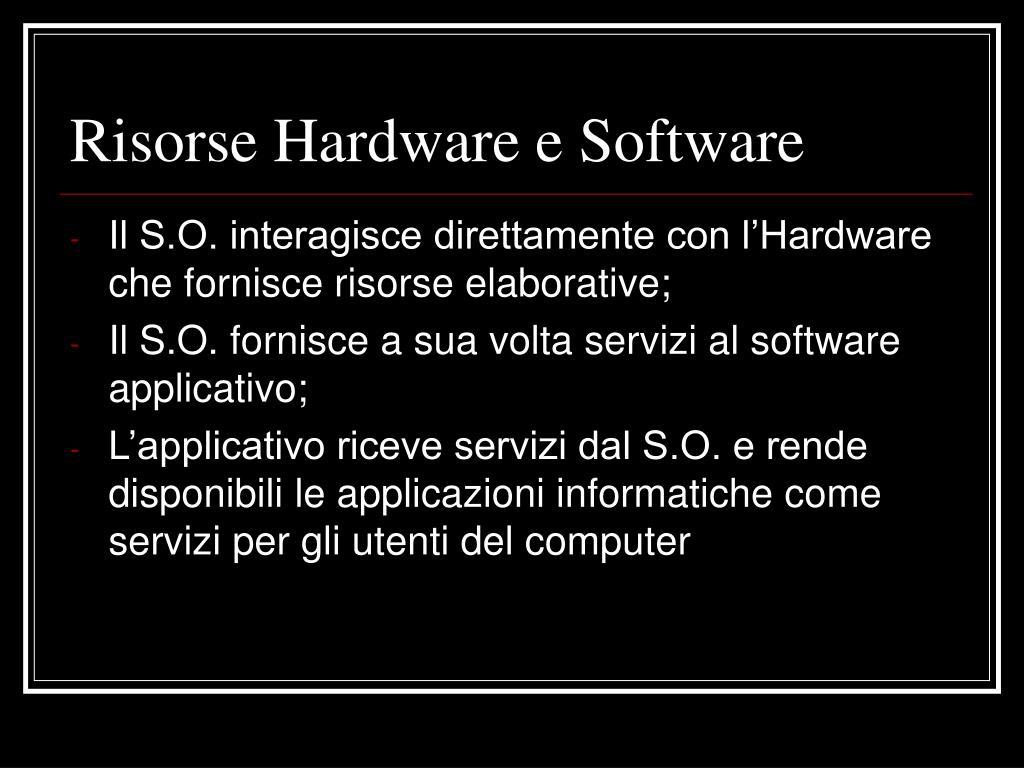 Risorse Hardware e Software
