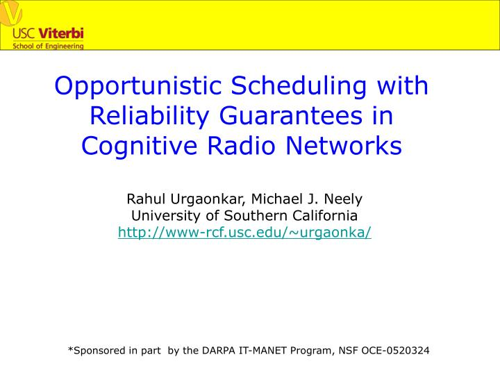 Opportunistic scheduling with reliability guarantees in cognitive radio networks l.jpg