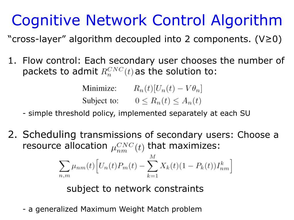 Cognitive Network Control Algorithm