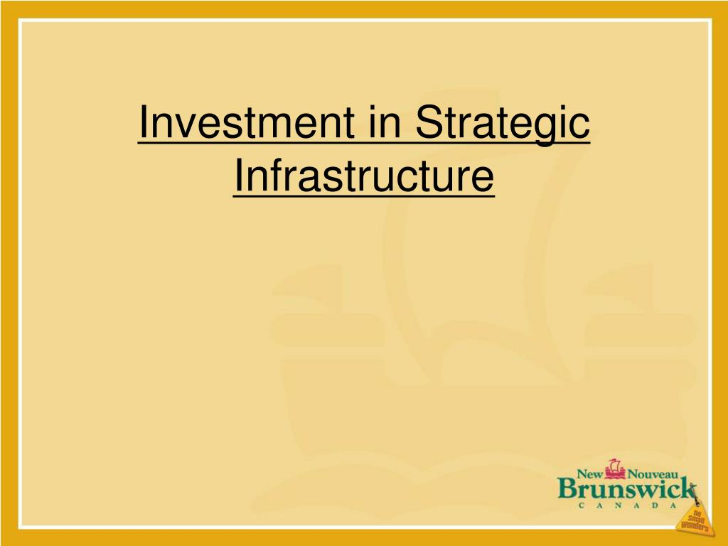Investment in Strategic Infrastructure