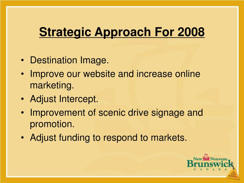 Strategic Approach For 2008