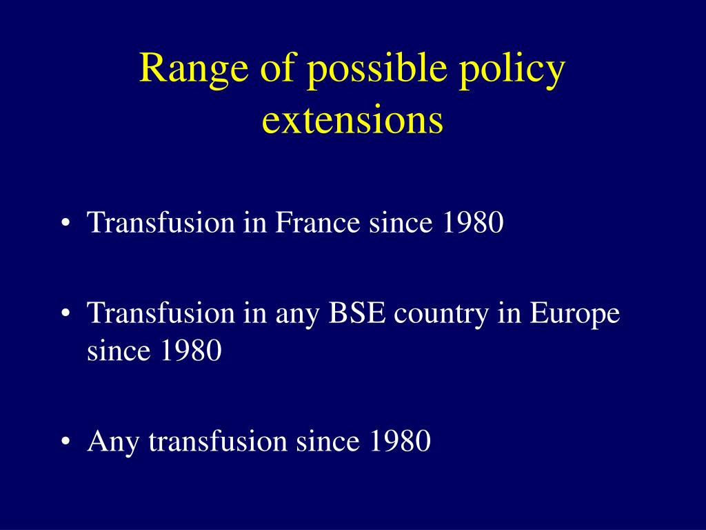 Range of possible policy extensions